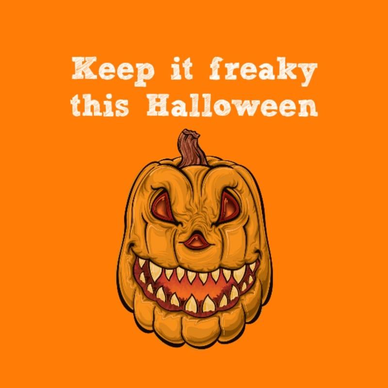 Keep it freaky this Halloween