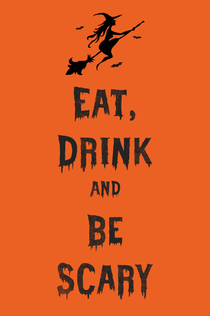 Eat, Drinks and be Scary
