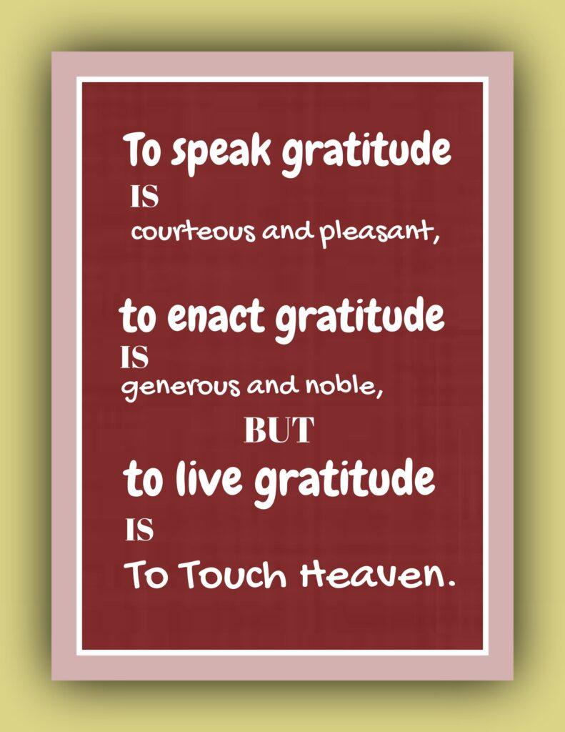 To Speak gratitude is courteous and pleasant